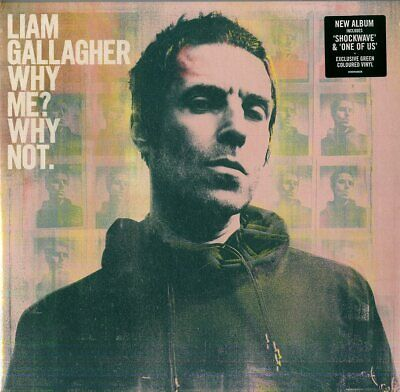 Liam Gallagher - Why Me? Why Not - Lp Green Vinyl Preordine Dal 20 Settembre