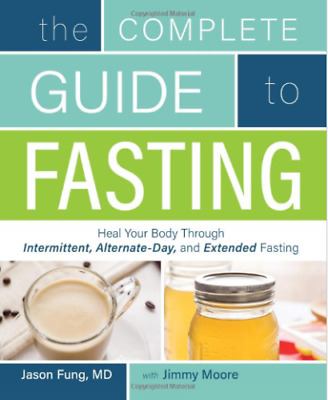The Complete Guide to Fasting Heal Your Body by Jason Fung P.D.F ebo0k