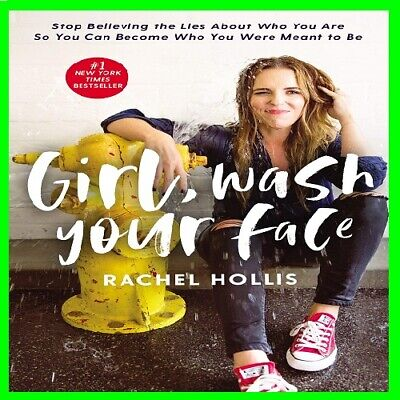 Girl, Wash Your Face: Stop Believing the Lies About Who You Are so You Can  📩