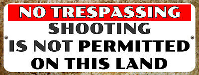 No Trespassing Shooting Is Not Permitted On This Land Metal Plaque Tin Sign P113