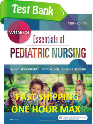 Test Bank ✔️ for Wongs Essentials of Pediatric Nursing 10th ed Hockenberry ✔️