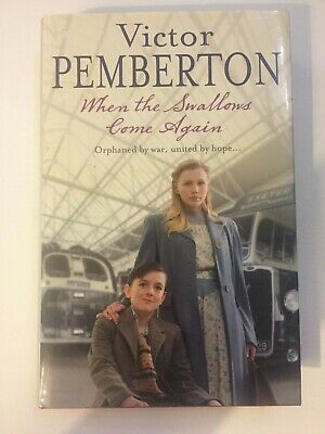 When the Swallows Come Again by Victor Pemberton Hardback first edition