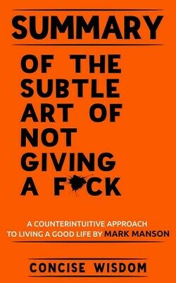 The Subtle Art of Not Giving a F*ck A Counterintuitive Approach [P D F] EBO0K
