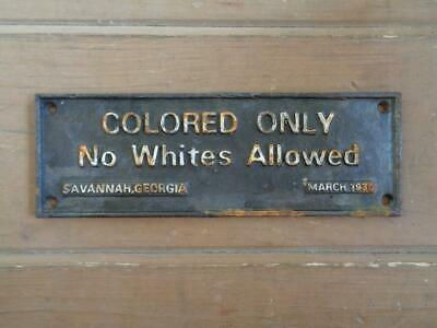 Cast Iron Segregation Sign Colored Only No Whites Allowed Savannah Ga Mar.1930