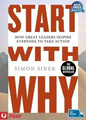 Start With Why: How Great Leaders Inspire Everyone by Simon Sinek | NEW AUS