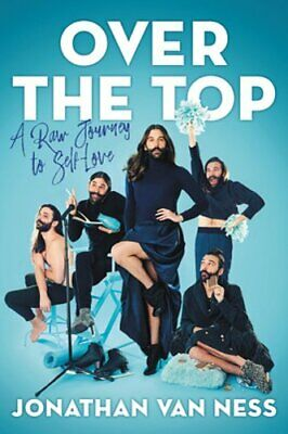 Over the Top: A Raw Journey to Self-Love by Jonathan Van Ness: New