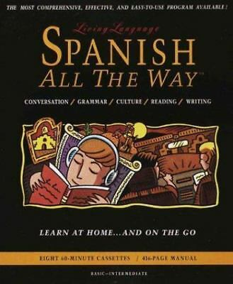 Spanish All The Way: Learn at Home and On the Go (Living Language All the Way Se