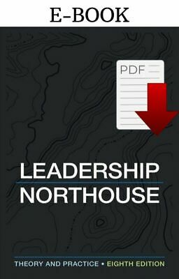 Original Leadership Theory and Practice 8th Edition by Peter Northous ( P.D,F )