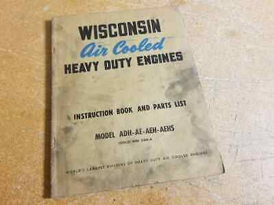 Wisconsin ADH-AE-AEH-AEHS Air Cooled Engines Instruction & Parts Book MM-246-A