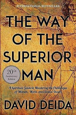 The Way of the Superior Man : A Spiritual Guide to Mastering the Challenges...