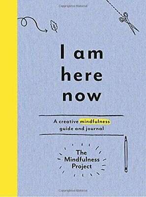 NEW - I Am Here Now: A Creative Mindfulness Guide and Journal
