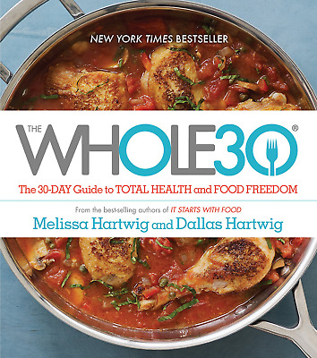 The Whole30 The 30-Day Guide to Total Health and Food Freedom [PÐF,EPUβ,Кindle]