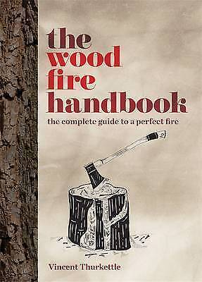 The Wood Fire Handbook, Thurkettle, Vincent, Used; Good Book