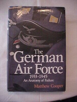 The German Airforce An Anatomy Of Failure; Wwii Military History Hitler Nazi