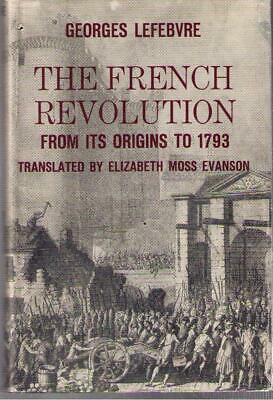 The French Revolution From Its Origin to 1793 by Georges Lefebbvre Hardcover