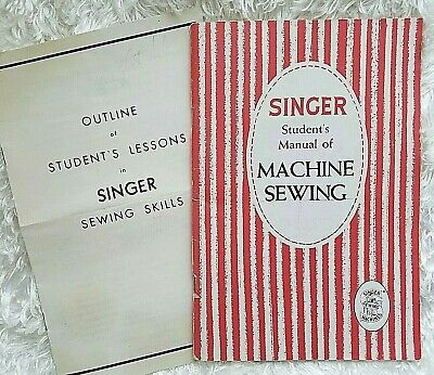 1953 Singer Student's Manual of MACHINE SEWING + Outline of Lessons in Skills