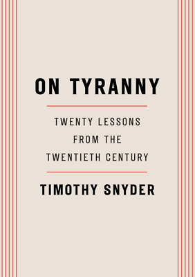 On Tyranny: Twenty Lessons from the Twentieth Century by: Timothy Snyder (EP.UB)