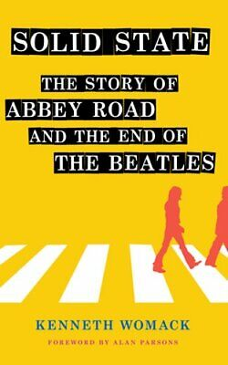 """Solid State: The Story of """"abbey Road"""" and the End of the Beatles by Womack: New"""