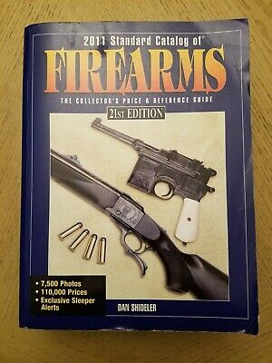 2011 Standard Catalog Firearms Collectors Price Guide Book 21st Edition Shideler