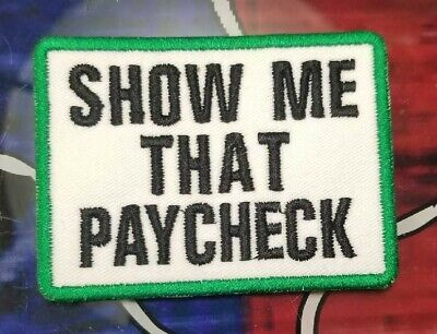 Show Me That Paycheck patch