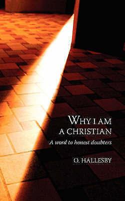 Why I Am a Christian, Paperback by Hallesby, O., Brand New, Free P&P in the UK