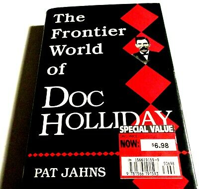 FRONTIER WORLD of DOC HOLLIDAY-HC-DJ-FROM DALLAS to DEADWOOD-DETAILED BIO