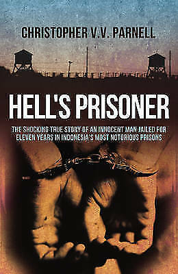 Hell's Prisoner : The Shocking True Story of an Innocent Man Jailed for Eleve...