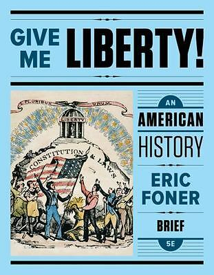 Give Me Liberty! : An American History by Eric Foner (2017, Paperback / Mixed...
