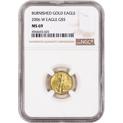 2006 W American Gold Eagle Burnished 1/10 oz $5 - NGC MS69