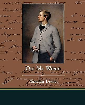 Our Mr. Wrenn, Paperback by Lewis, Sinclair, Brand New, Free P&P in the UK