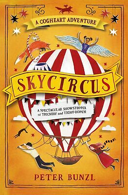 SKYCIRCUS The Cogheart Adventures #3 By PETER BUNZL FREE UK P&P