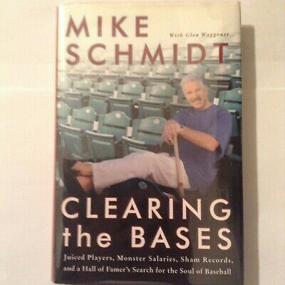 Clearing The Bases -- Signed By Mike Schmidt -- First Edition -- Near Fine