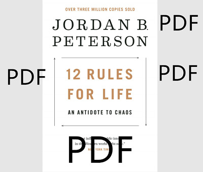 12 Rules for Life - An Antidote to Chaos by Jordan B. Peterson P,D,F