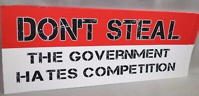 WHOLESALE LOT OF 10 DON'T STEAL THE GOVERNMENT HATES COMPETITION STICKERS Trump