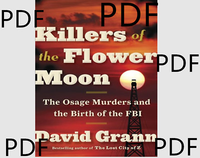 Killers of the Flower Moon: The Osage Murders and the..  P,D,F