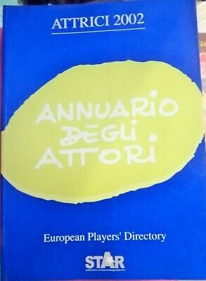 Annuario Degli Attori  ATTRICI 2002  European Players' Directory