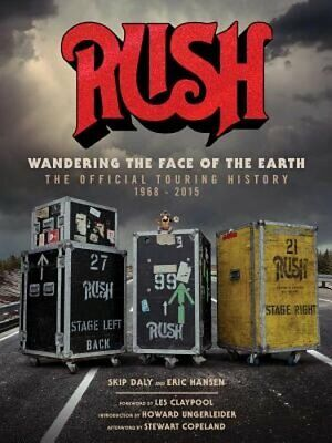 Rush: Wandering The Face of The Earth: The Official Touring History by Bienstock