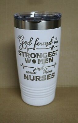 God Found the Strongest Women and Made Them Nurses Tumbler RN Cup Cups Gift