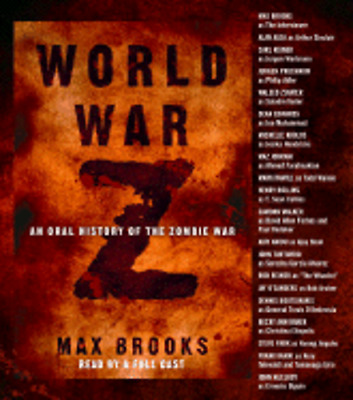 World War Z: An Oral History of the Zombie War by Max Brooks: Used Audiobook