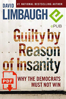 Guilty By Reason of Insanity: Why The Democrats Must Not Win FAST DILEVERY