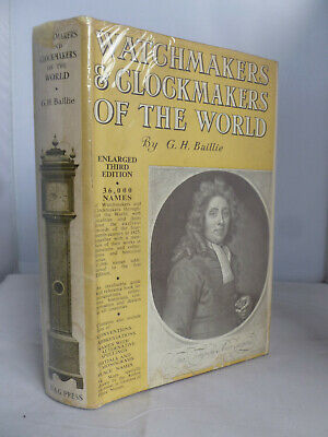 Watchmakers and Clockmakers of the World by  G H Baillie HB DJ 1951
