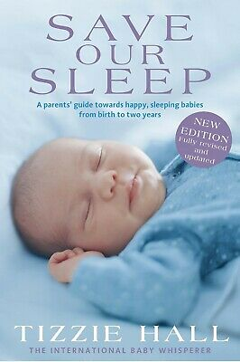Save Our Sleep: Revised Edition Paperback Book by Tizzie Hall NEW FREE SHIPPING