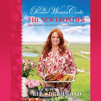 The Pioneer Woman Cooks: The New Frontier  by Ree Drummond 22/10/019 [ËBõõK]