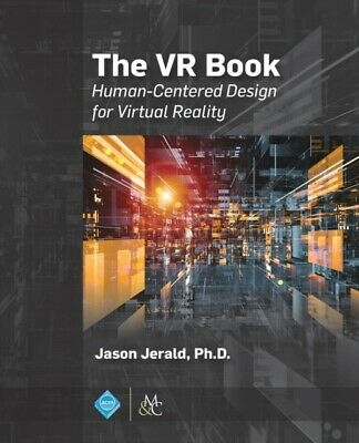 [P.D.F] The VR Book: Human-Centered Design for Virtual Reality