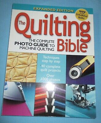 The Quilting Bible  - Complete Guide to Machine Quilting Photo Guide, SC