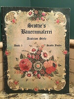 AUSTRIAN STYLE SCOTTIE'S BAUERNMALEREI Book 5 Scottie Foster Tole Painting Book