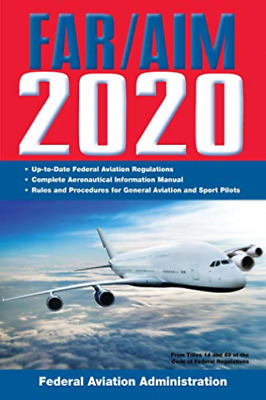 Federal Aviation Administratio-Far/Aim 2020 Up-To-Date Faa Re BOOK NEW