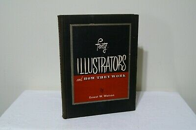 Forty Illustrators and How They Work 2nd ed. / Watson 1947 HB art