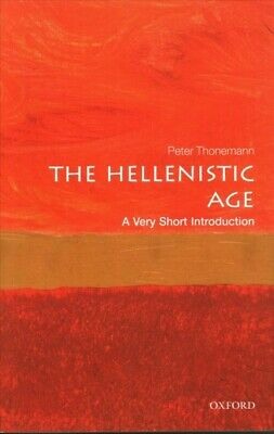 Hellenistic Age : A Very Short Introduction, Paperback by Thonemann, Peter, B...
