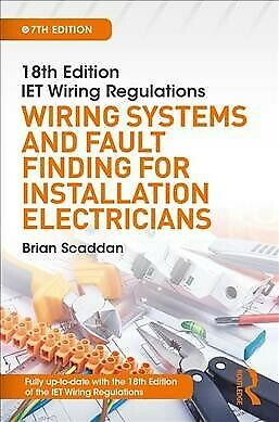 18th Edition IET Wiring Regulations : Wiring Systems and Fault Finding for In...